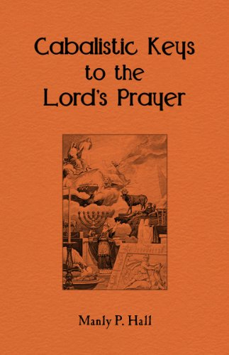 Cabalistic Keys to the Lord's Prayer (English Edition)