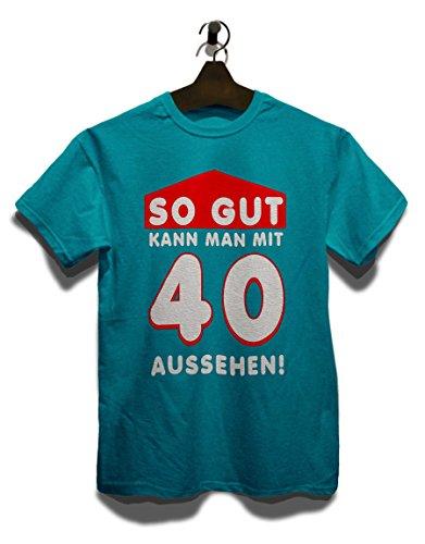 So Gut Kann Man Mit 40 Aussehen T-Shirt Türkis