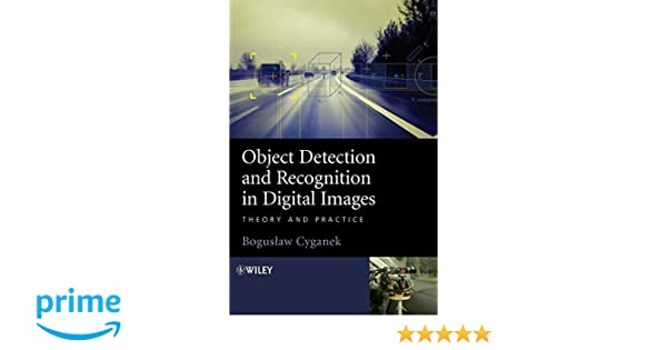 Object Detection and Recognition in Digital Images: Theory and Practice