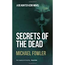 Secrets of the Dead (DS Hunter Kerr) by Fowler, Michael (September 9, 2013) Paperback