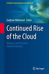 Continued Rise of the Cloud: Advances and Trends in Cloud Computing (Computer Communications and Networks) (2014-07-08)