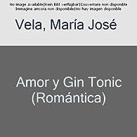 Amor y Gin Tonic par  María José Vela
