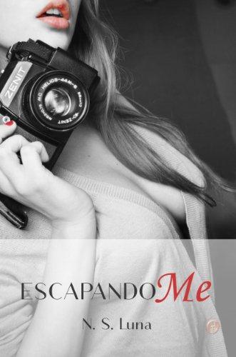 Escapandome (Trilogía Escapandome nº 1) por N. S. Luna