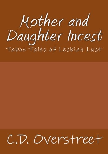 Mother and Daughter Incest: Taboo Tales of Lesbian Lust