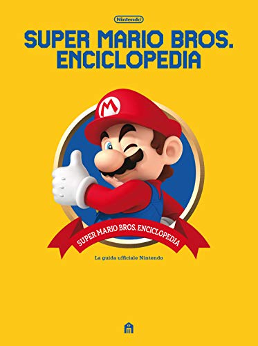 Super Mario Bros. Enciclopedia. Ediz. a colori