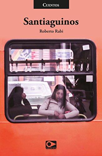 Santiaguinos eBook: Roberto Rabi: Amazon.es: Tienda Kindle