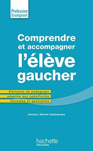 Comprendre et accompagner l'élève gaucher par Michel Galobardès