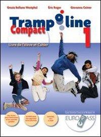 Trampoline compact. Livre de l'lve et cahier. Per la Scuola media. Con CD Audio. Con espansione online: 1