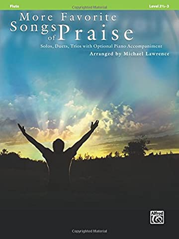 More Favorite Songs of Praise (Solo-Duet-Trio with Optional Piano): Flute (Favorite Songs of Praise: Level 2 1/2-3)