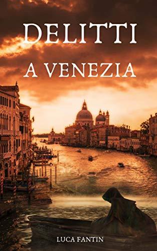 Luca Fantin, Lucio Malavoglia - Delitti a Venezia  (2019)