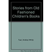 Stories from Old Fashioned Children's Books