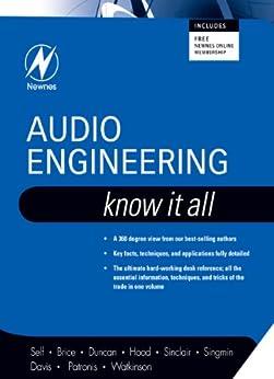 Audio Engineering: Know It All (Newnes Know It All) von [Self, Douglas, Duncan, Ben, Sinclair, Ian, Brice, Richard, Hood, John Linsley, Singmin, Andrew, Davis, Don, Patronis, Eugene, Watkinson, John]