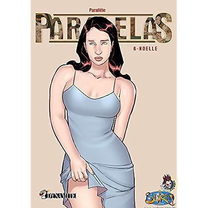 Paralelas - tome 6 Noelle