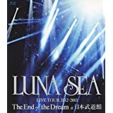 LUNA SEA LIVE TOUR 2012-2013 The End of the Dream at 日本武道館