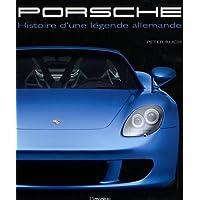 Porsche : Histoire d'une légende allemande