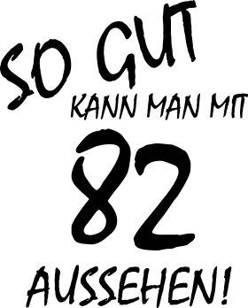Mister Merchandise Cooles Herren T-Shirt So gut kann man mit 82 aussehen! Jahre Geburtstag Weiß
