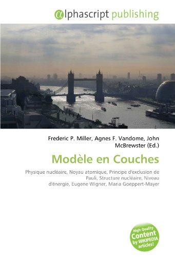 Modèle en Couches: Physique nucléaire, Noyau atomique, Principe d'exclusion de Pauli, Structure nucléaire, Niveau d'énergie, Eugene Wigner, Maria Goeppert-Mayer