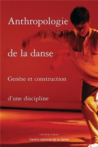 Anthropologie de la danse: Gense et construction d'une discipline de Andre Grau (2 janvier 2006) Broch