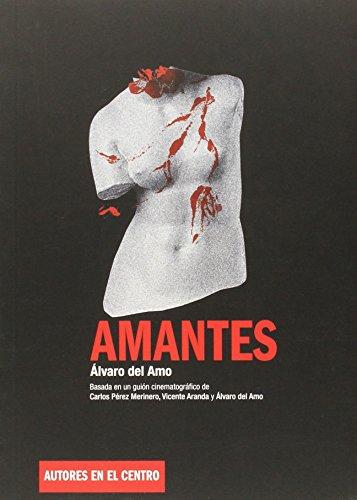 Amantes (Autores En El Centro) por Álvaro del Amo