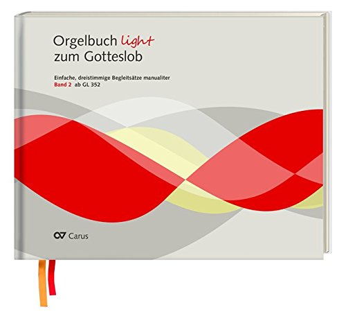 Orgelbuch light zum Gotteslob: Leichte dreistimmige Orgel-Begleitsätze manualiter. 2 Bände (Musik zum Gotteslob)