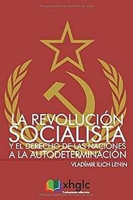 La Revolución Socialista y el derecho de las naciones a la autodeterminación par  Vladimir Ilich Lenin