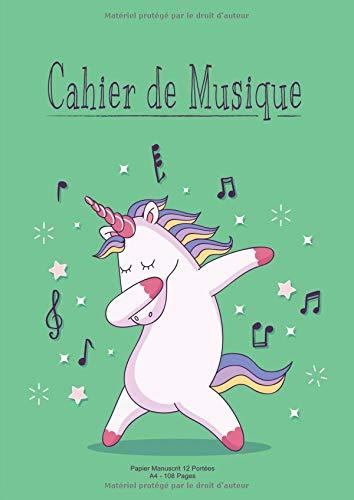 Cahier De Musique: Papier Manuscrit 12 Portées A4 108 Pages - Licorne Vert par Musique Atom