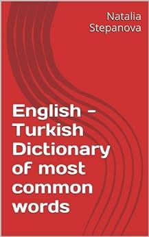 English - Turkish Dictionary of most common words by [Stepanova, Natalia]