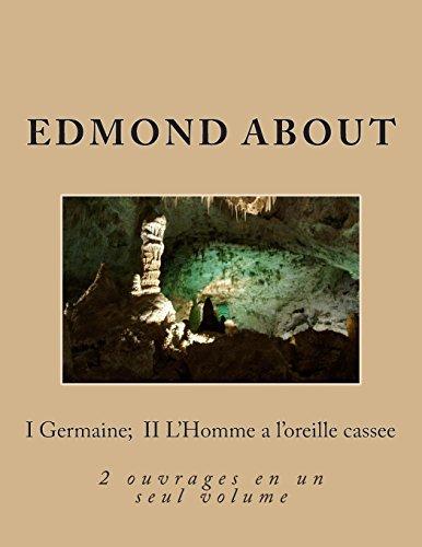 I Germaine;  II L'Homme a l'oreille cassee: 2 ouvrages en un seul volume