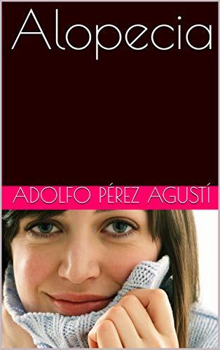Alopecia (Terapias y nutrición nº 2) por Adolfo Pérez Agustí