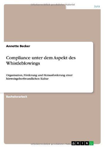 compliance-unter-dem-aspekt-des-whistleblowings-organisation-frderung-und-herausforderung-einer-hinweisgeberfreundlichen-kultur