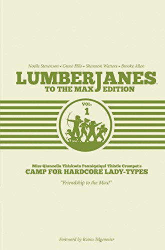 Lumberjanes Volume 1 To the Max Edition