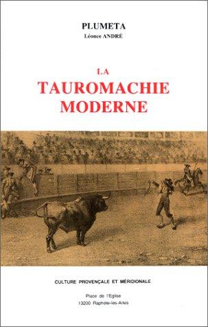 La Tauromachie moderne