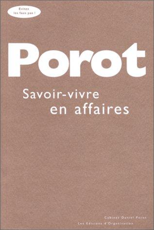Savoir-vivre en affaires par D. Porot