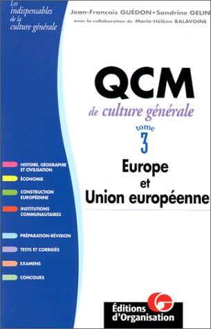 QCM de culture générale. Europe et Union-européenne, tome 3