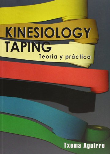 Kinesiology taping - teoria y practica por Txema Aguirre