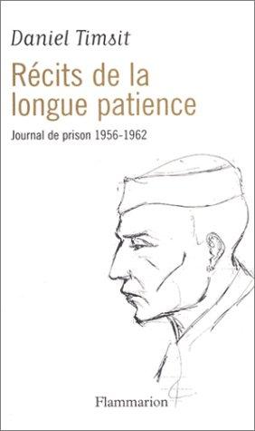 Récits de la longue patience. Journal de prison, 1956-1962