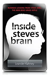 Inside Steve's Brain: Business Lessons from Steve Jobs, the Man Who Saved Apple (English Edition)