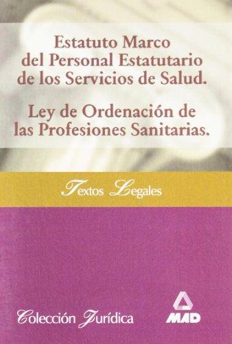 Estatuto marco personal de los servicios salud.ley profesiones sanitar por Mad