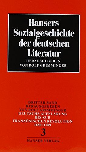Hansers Sozialgeschichte der deutschen Literatur vom 16. Jahrhundert bis zur Gegenwart, Band 3: Deutsche Aufklärung bis zur Französischen Revolution 1680-1789