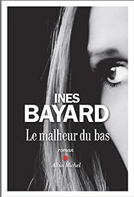 Le malheur du bas par Inès Bayard