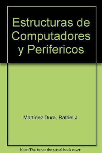 Estructuras de Computadores y Perifericos por Rafael J. Martinez Dura