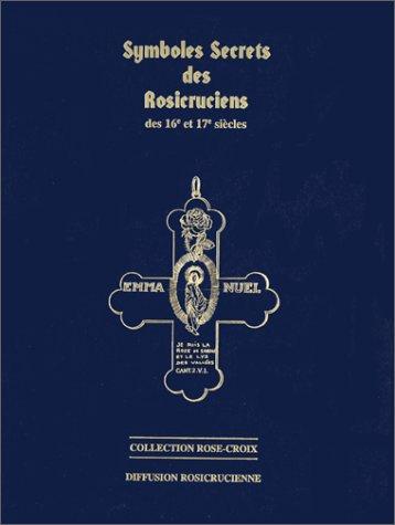 Symboles secrets des rosicruciens des 16ème et 17ème siècles