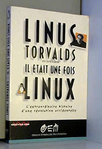 Il était une fois Linux : L'Extraordinaire Histoire d'une révolution accidentelle