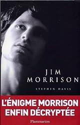 Jim Morrison : Vie, mort, légende