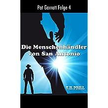 Die Menschenhändler von San Antonio (Pat Garrett 4)