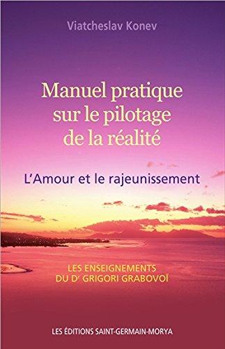 Manuel pratique sur le pilotage de la réalité - L'Amour et le rajeunissement