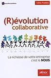 (R) évolution collaborative - La richesse de votre entreprise c'est le NOUS.