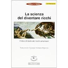 La scienza del diventare ricchi. Il libro di testo dei ricchi americani