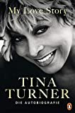 My Love Story: Die Autobiografie - Tina Turner