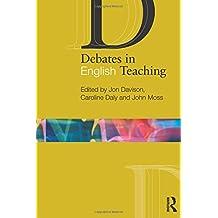 Debates in English Teaching (The Debates in Subject Teaching Series)
